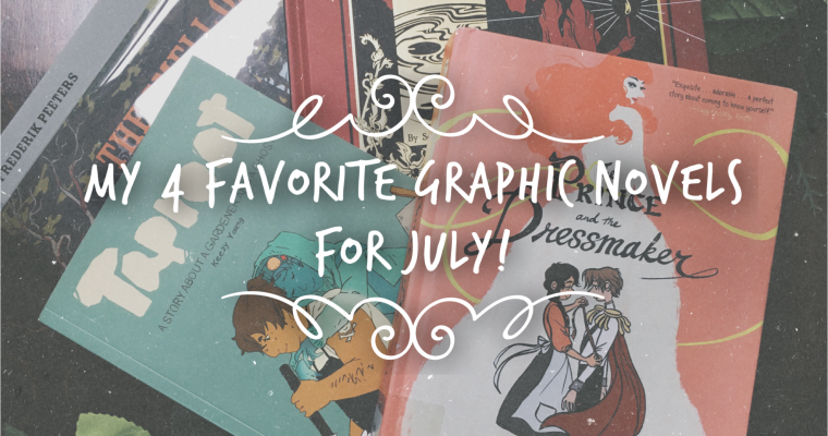My 4 Favorite Graphic Novels for July!