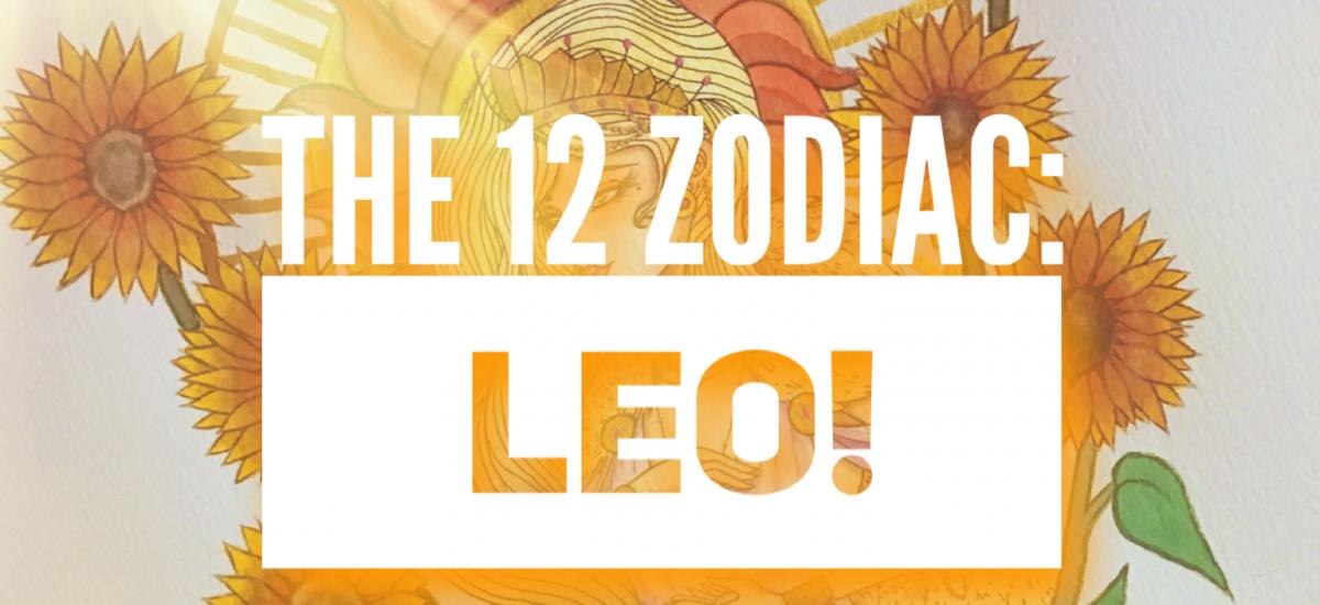 The 12 Zodiac: Leo!