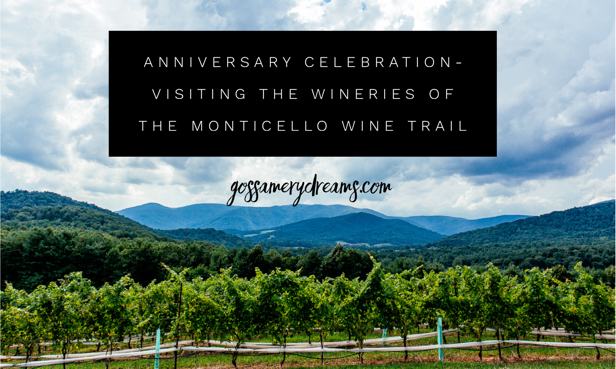 Anniversary Celebration-Visiting the wineries of the Monticello Wine Trail @gossamerydreams.com