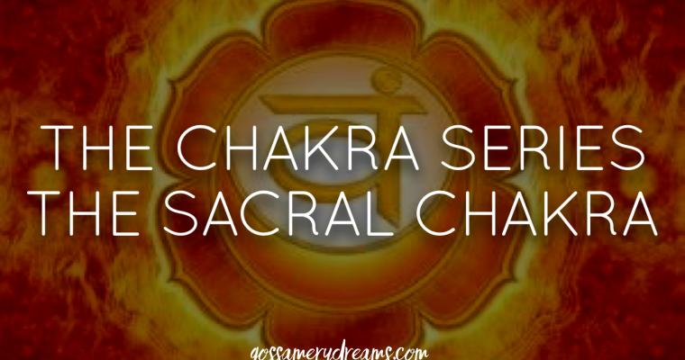 The Chakra Series-the Sacral Chakra