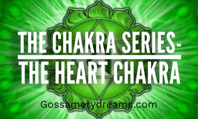 The Chakra Series-The Heart Chakra
