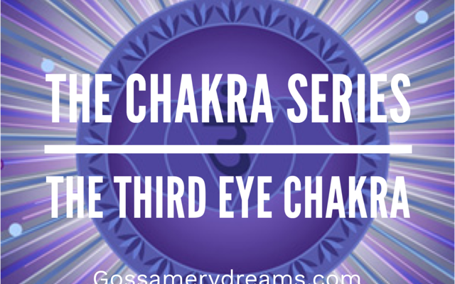 The Chakra Series- The Third Eye Chakra