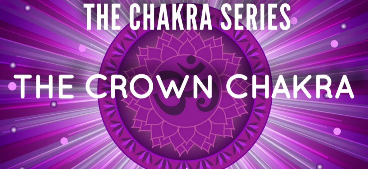 The Chakra Series-The Crown Chakra