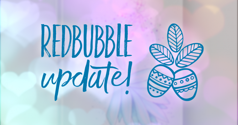 RedBubble Update!