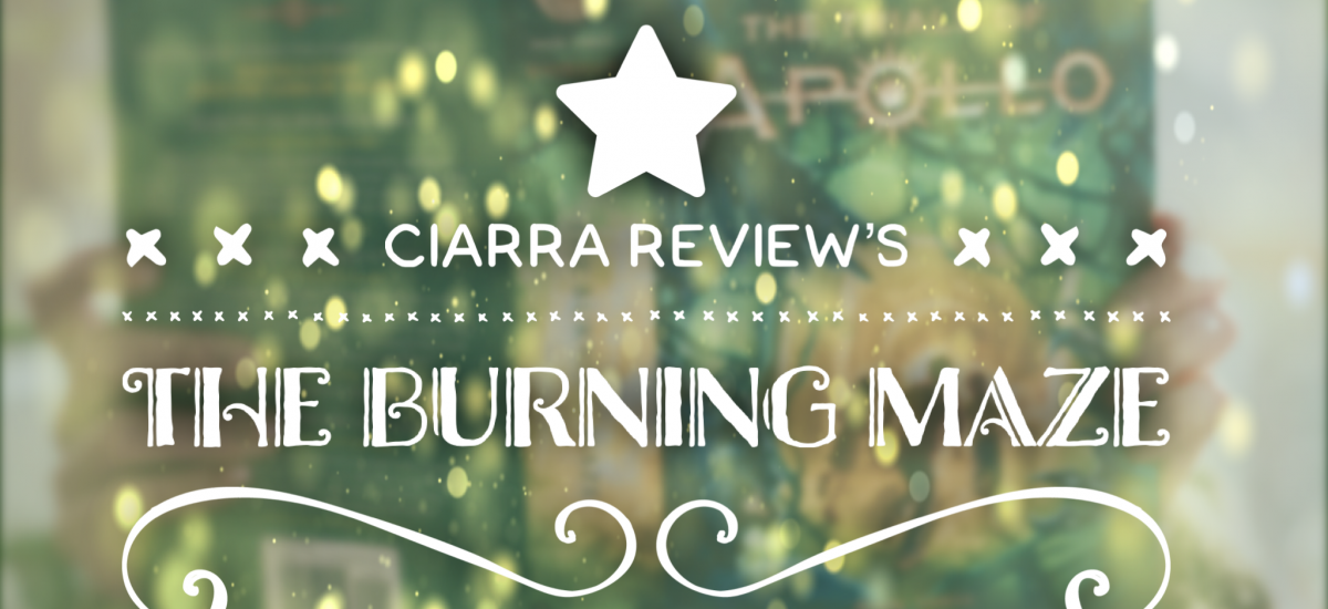 Ciarra Review's – The Burning Maze