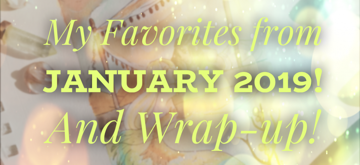 My Favorites from January 2019!