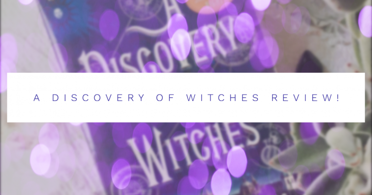 Ciarra Review's – A Discovery of Witches!