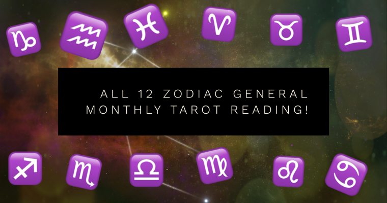 All 12 Zodiac General Monthly Tarot Reading!